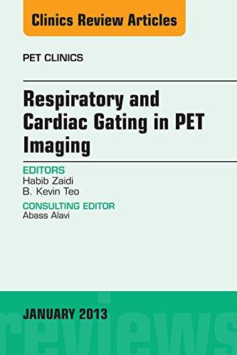 Respiratory and Cardiac Gating in PET, An Issue of PET Clinics, E-Book (The Clinics: Radiology 8) por Habib Zaidi,B. Kevin Teo