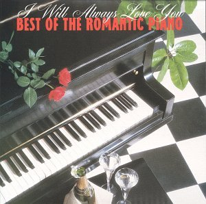 Best Of Romantic Piano: I Will Always Love You