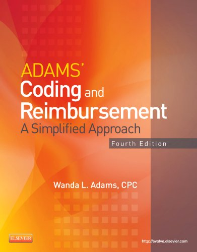Adams' Coding and Reimbursement: A Simplified Approach, 4e
