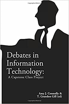 Book Debates in Information Technology: A Capstone Class Project by Dr. Amy J. Connolly (2015-12-09)