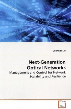 Next-Generation Optical Networks: Management and Control for Network Scalability and Resilience PDF