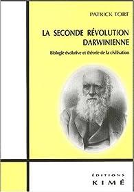 La seconde révolution darwinienne. Biologie évolutive et théorie de la civilisation par Patrick Tort