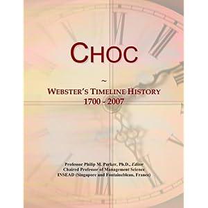 Choc: Webster's Timeline History, 1700 - 2007