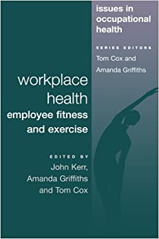 Workplace Health: Employee Fitness And Exercise (Issues in Occupational Health)