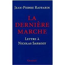 DERNIÈRE MARCHE (LA) : LETTRE À NICOLAS SARKOZY