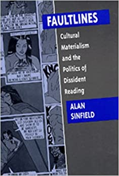 Book Faultlines: Cultural Materialism and the Politics of Dissident Reading by Alan Sinfield (1992-09-28)