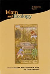 Islam and Ecology: A Bestowed Trust (Harvard Centre for the Study of World Religions / Religions of the world & ecology)