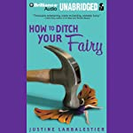 How to Ditch Your Fairy | Justine Larbalestier