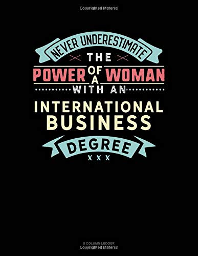 Never Underestimate The Power Of A Woman With An International Business Degree: 5 Column Ledger