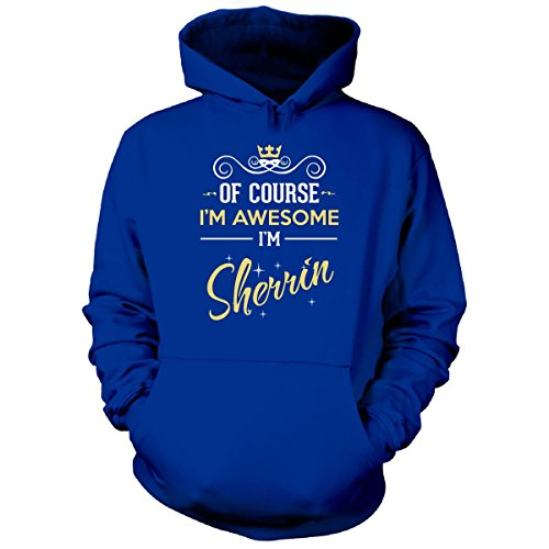 of-course-im-awesome-im-sherrin-funny-name-hoodie-royal-xl