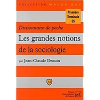 Grandes notions de la sociologie (Les): Dictionnaire de poche