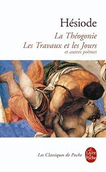 Théogonie ; Les Travaux et les Jours ; Hymnes homériques par Hésiode
