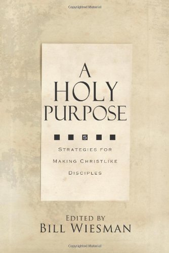 A Holy Purpose: Five Strategies for Making Christlike Disciples