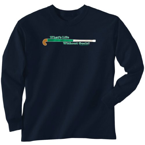 ChalkTalkSPORTS T-Shirt Long Sleeve - What's Life Without Goals? Field Hockey Adult Medium on Navy