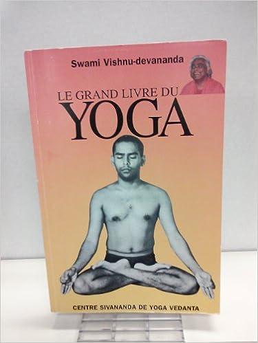 Le Grand Livre Du Yoga (French Edition) (Centre Sivananda de ...