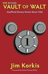 The Revised Vault of Walt: Unofficial Disney Stories Never Told (The Vault of Walt)