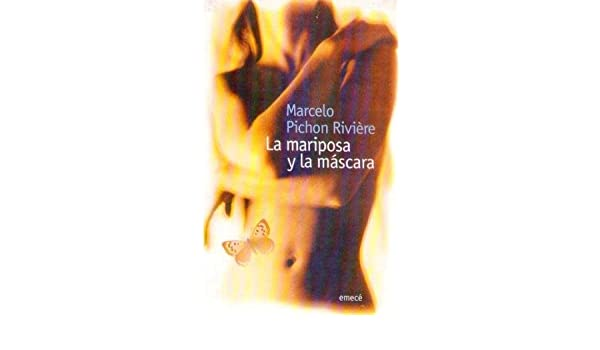 La mariposa y la máscara: Marcelo Pichon Riviere: 9789500421935: Amazon.com: Books
