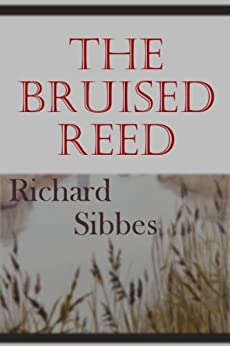 The Bruised Reed by [Sibbes, Richard]
