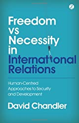 Freedom vs Necessity in International Relations: Human-Centred Approaches to Security and Development