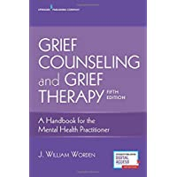 Grief Counseling and Grief Therapy: A Handbook for the Mental Health Practitioner 5ed