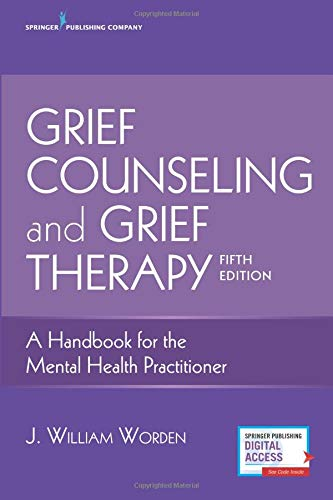 Grief Counseling and Grief Therapy, Fifth Edition: A Handbook for the Mental Health Practitioner - Grief Counseling Handbook on Treatment of Grief, Loss and Bereavement, Book and Free eBook