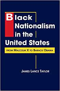 obama and black nationalism While malcolm pushed for black nationalism, didn't renounce violence, came  across as very militant and scared white people, obama has.