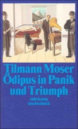 Ödipus in Panik und Triumph: Eine Körperpsychotherapie (suhrkamp taschenbuch)