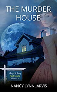 The Murder House: A Regan McHenry Real Estate Mystery (Regan McHenry Real Estate Mysteries Book 5)