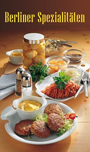 Berliner Spezialitäten: Die beliebtesten Rezepte der Original Berliner Küche