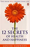 12 Secrets of Health and Happiness, Louise Samways, 0140265910