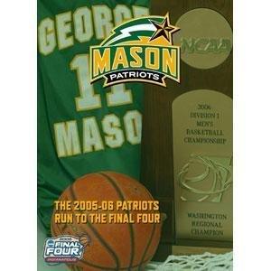 06 Final Four (Mason Patriots - The 2005-06 Run To The Final Four)