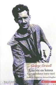Une vie en lettres par George Orwell