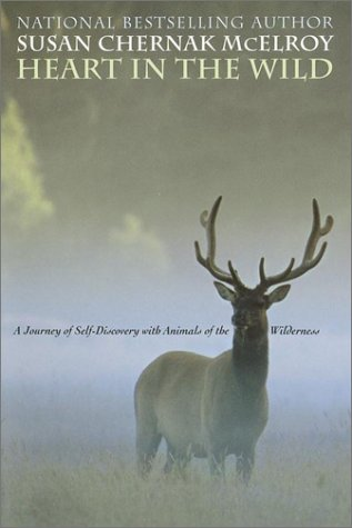 - Heart in the Wild: A Journey of Self-Discovery with Animals of the Wilderness