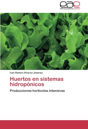 Descargar Libro Huertos En Sistemas Hidroponicos Alvarez Jimenez Ivan Ramiro