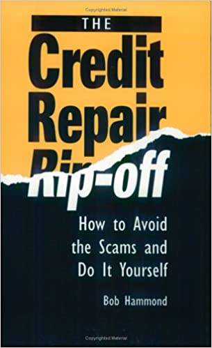 Credit repair rip off how to avoid the scams and do it yourself credit repair rip off how to avoid the scams and do it yourself bob hammond 9780873647526 amazon books solutioingenieria Image collections