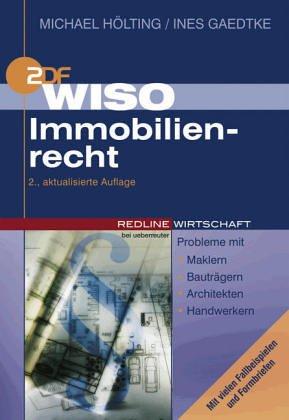 WISO Immobilienrecht. Probleme mit Maklern, Bauträgern, Architekten, Handwerkern/Mit vielen Fallbeispielen und Formbriefen