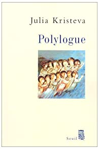 Polylogue par Julia Kristeva