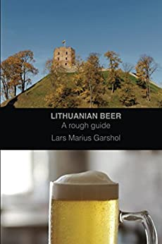 Lithuanian beer: A rough guide by [Garshol, Lars Marius]
