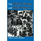 The United States and World War II, Maddox, Robert J., 0813304369