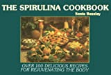 The Spirulina Cookbook, Sonia Beasley, 0916438392
