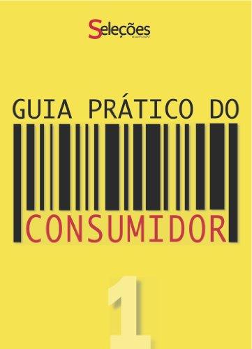 Guia Prático do Consumidor 1 (Portuguese Edition)
