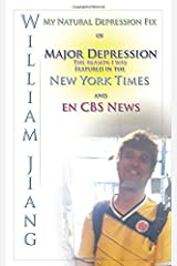 My Natural Depression Fix: The Reason I was Featured in the New York Times and on CBS News Paperback