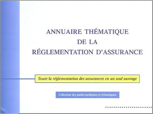 Téléchargement Annuaire thématique de la réglementation d'assurance pdf, epub