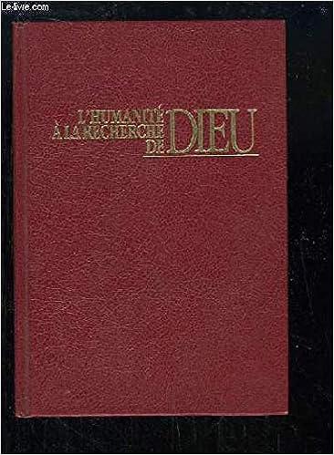 L Humanite A La Recherche De Dieu 9782903321673 Amazon Com