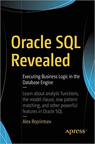 Amazon com: Oracle SQL Revealed: Executing Business Logic in