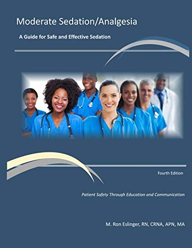 Moderate Sedation/Analgesia Practice Guidelines: Fourth Edition
