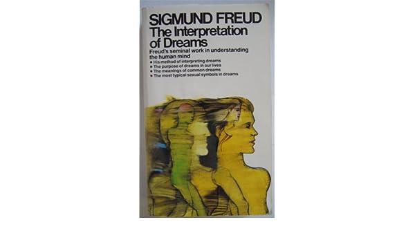 The Interpretation Of Dreams Freuds Seminal Work In Understanding