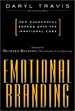 img - for Emotional Branding : How Successful Brands Gain the Irrational Edge by Daryl Travis (2000-09-07) book / textbook / text book