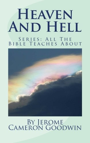 Heaven And Hell: All The Bible Teaches About pdf epub