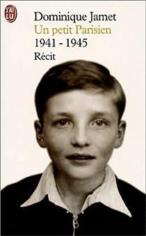 Un petit parisien : 1941-1945 : Récit par Jamet
